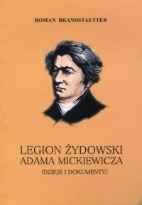 Legion żydowski Adama Mickiewicza. Dzieje i dokumenty - okładka książki