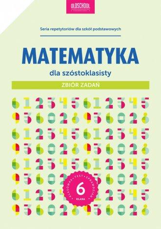 Matematyka dla szóstoklasisty. - okładka podręcznika