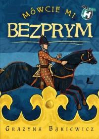 Mówcie mi Bezprym - okładka książki