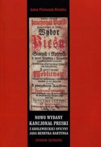 Nowo wydany kancjonał pruski z królewieckiej oficyny Jana Henryka Hartunga. Studium językowe - okładka książki