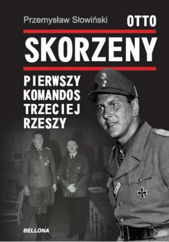 Otto Skorzeny. Pierwszy komandos - okładka książki
