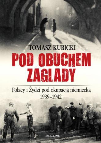 Pod obuchem zagłady. Polacy i Żydzi - okładka książki