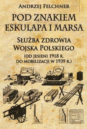 Pod znakiem Eskulapa i Marsa. Służba - okładka książki