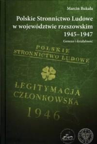Polskie Stronnictwo Ludowe w województwie rzeszowskim 1945-1947. Geneza i działalność - okładka książki