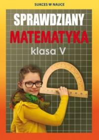 Sprawdziany. Matematyka. Klasa 5. Szkoła podstawowa - okładka podręcznika