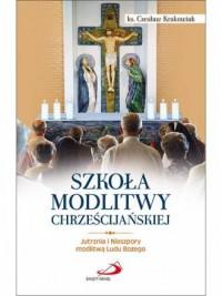 Szkoła modlitwy chrześcijańskiej. - okładka książki