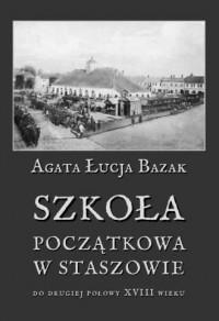 Szkoła początkowa w Staszowie do drugiej połowy XVIII wieku - okładka książki