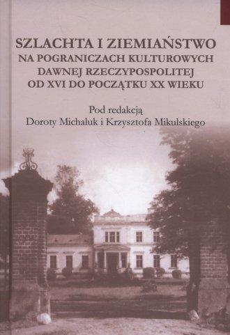 Szlachta i ziemiaństwo na pograniczu - okładka książki