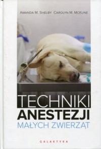 Techniki anestezji małych zwierząt - okładka książki