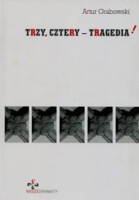 Trzy, cztery - tragedia! - okładka książki