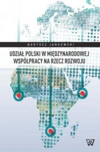 Udział Polski w międzynarodowej współpracy na rzecz rozwoju - okładka książki