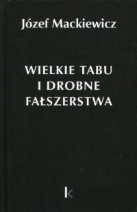 Wielkie tabu i drobne fałszerstwa - okładka książki