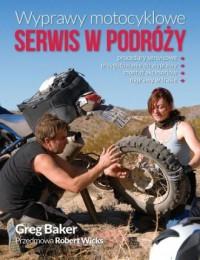 Wyprawy motocyklowe. Serwis w podróży - okładka książki