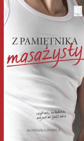 Z pamiętnika masażysty, czyli nic, - okładka książki