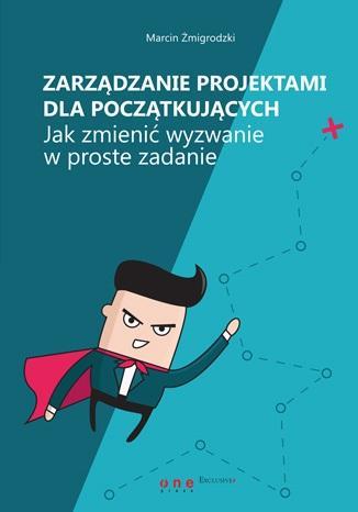Zarządzanie projektami dla początkujących. - okładka książki