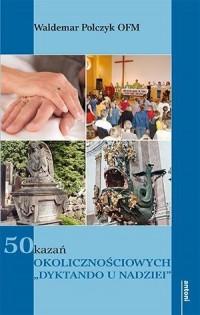 50 kazań okolicznościowych Dyktando u nadziei - okładka książki
