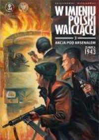 Akcja pod Arsenałem 26 marca 1943. - okładka książki