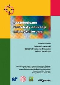 Aksjologiczne konteksty edukacji międzykulturowej - okładka książki
