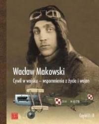 Cywil w wojsku - wspomnienia z życia i wojen cz. 1-2 - okładka książki