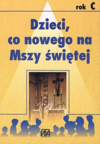 Dzieci, co nowego na Mszy świętej. - okładka książki