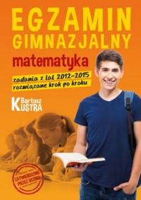 Egzamin gimnazjalny. Matematyka. Zadania z rozwiązaniami - okładka podręcznika
