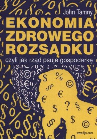 Ekonomia zdrowego rozsądku czyli - okładka książki