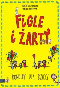 Figle i żarty. Dowcipy dla dzieci - okładka książki