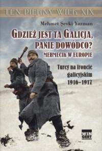 Gdzież jest ta Galicja, Panie Dowódco? - okładka książki