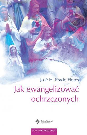 Jak ewangelizować ochrzczonych - okładka książki