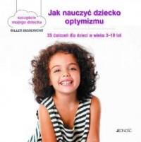 Jak nauczyć dziecko optymizmu. - okładka książki