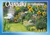 Kalendarz 2016. Ogródki przydomowe - okładka książki