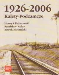 Kalety-Podzamcze 1926-2006 - okładka książki