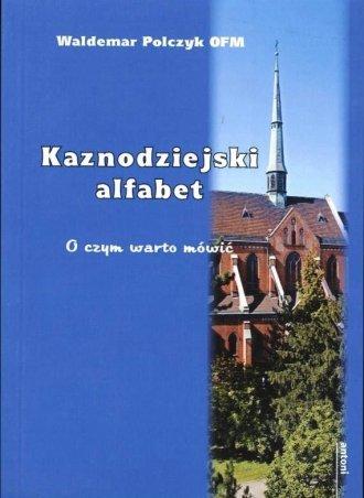 Kaznodziejski alfabet. O czym warto - okładka książki