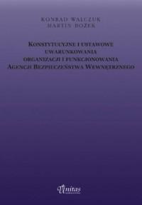 Konstytucyjne i ustawowe uwarunkowania organizacji i funkcjonowania ABW - okładka książki