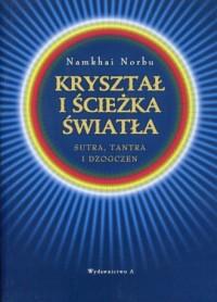 Kryształ i ścieżka światła. Sutra, tantra i dzogczen - okładka książki