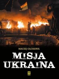 Misja Ukraina - okładka książki