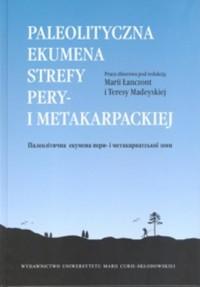 Paleolityczna ekumena strefy pery- i metakarpackiej - okładka książki