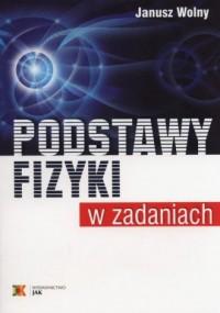 Podstawy fizyki w zadaniach - okładka podręcznika