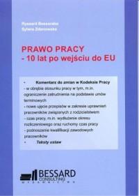 Prawo pracy. 10 lat po wejściu do EU - okładka książki