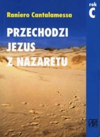 Przechodzi Jezus z Nazaretu - okładka książki