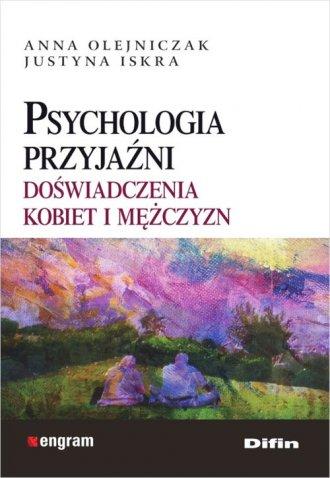Psychologia przyjaźni. Doświadczenia - okładka książki
