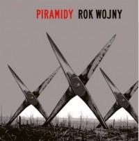 Piramidy. Rok wojny - Wydawnictwo - okładka płyty