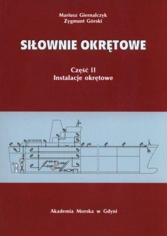 Siłownie okrętowe cz. 2. Instalacje - okładka książki