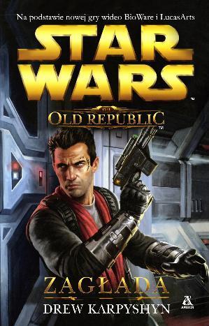 Star Wars. The Old Republic. Zagłada - okładka książki
