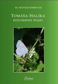 Tomasza Halika rozumienie wiary - okładka książki