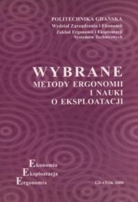 Wybrane metody ergonomii i nauki o eksploatacji - okładka książki