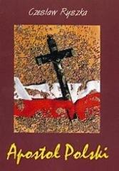 Apostoł Polski. Rzecz o Słudze - okładka książki
