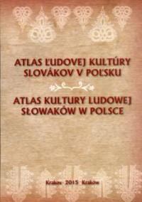 Atlas kultury ludowej Słowaków w Polsce - okładka książki