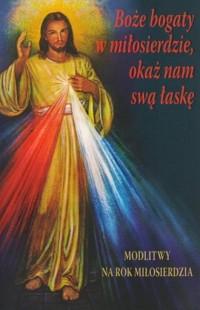 Boże bogaty w miłosierdzie, okaż - okładka książki