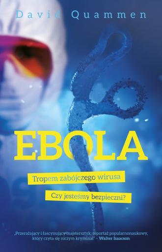 Ebola. Tropem zabójczego wirusa - okładka książki
